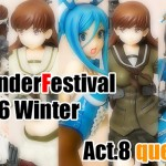 WonderFestival 2016 WINTER Act.8 (WF-キューズQ編)